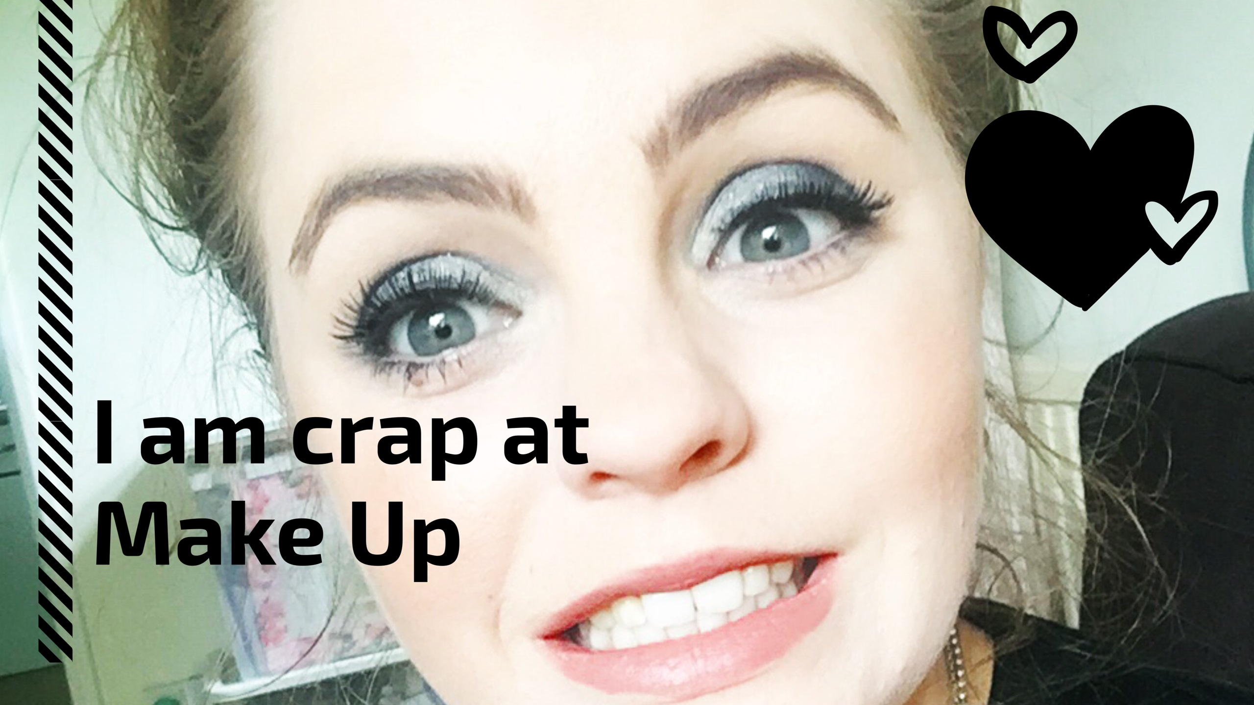 Im crap at Make Up (1)