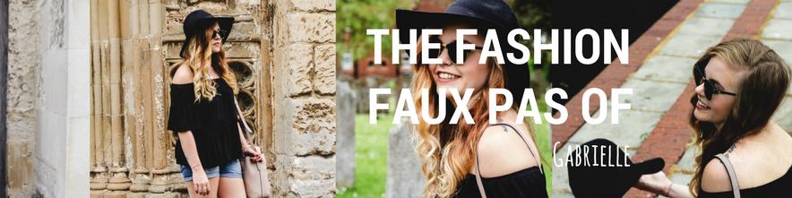 The Fashion Faux Pas' of Gabrielle